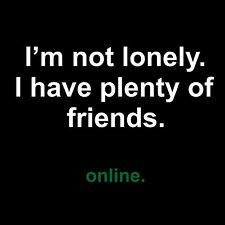 T-Shirt I'M NOT LONELY I HAVE FRIENDS ONLINE Tee Mens gaming for xbox ps4 gamers