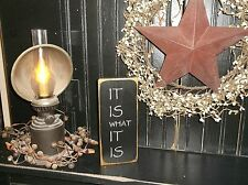 Primitive Wood Sign Country Rustic Shelf Sitter Home Decor Sign IT IS WHAT IT IS