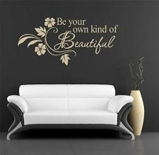BE YOUR OWN KIND OF BEAUTIFUL Quote Decal WALL STICKER Art Decor Flowers SQ1030