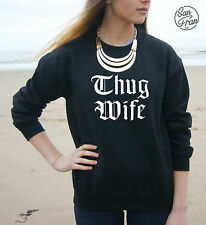 * THUG WIFE Jumper Sweater Top Tumblr Fashion Swag Hype Dope Fresh Trill Wifey *