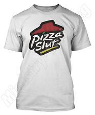 PIZZA SLUT TSHIRT FUNNY SLOGAN HUT BIRTHDAY XMAS CHRISTMAS GIFT MENS WOMENS
