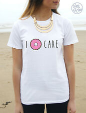 * I Donut Care T-shirt Top Tumblr Fashion Cute Slogan funny Don't Dont *