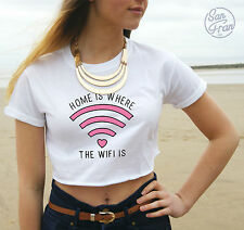 * Home Is Where The Wifi Is Crop Top Fashion Wi-Fi Tumblr Funny Slogan Fresh *
