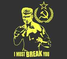 Ivan Drago I MUST BREAK YOU Rocky IV Dolph Lundgren The Expendables DVD T Shirt