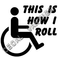 Wheelchair How I Roll Vinyl Sticker Decal - Choose Size & Color