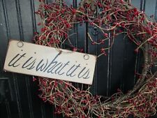 "Wood Sign IT IS WHAT IT IS Rustic/Prim ""Handmade"" Country Home Wall Decor Sign"