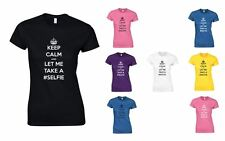 Keep Calm and Let Me Take A #Selfie , Ladies Printed T-Shirt