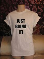 JUST BRING IT - WRESTLING WRESTLER DOPE SWAG HIPSTER T-SHIRT TUMBLR INSPIRED