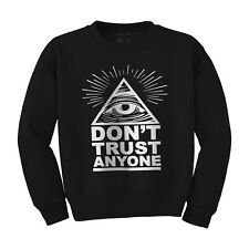 Don't Trust Anyone Sweatshirt Dope illuminati Secret Society Swag NEW