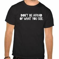 Men's Don't Be Afraid Of What You See T Shirt Color Black mma muay thai boxing