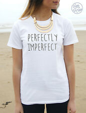 * Perfectly Imperfect T-shirt Top Tumblr Blogger Fashion Perfect Slogan Gift *