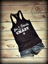 You and Tequila Make Me Crazy -- Country Song -- Racerback, Burnout Tank Top