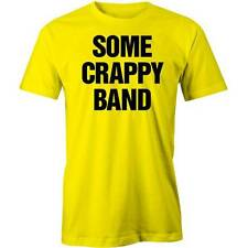 Some Crappy Band T-Shirt  Music Parody Rock Metal Tee Funny Tee New