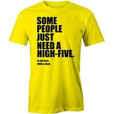 Some People Just Need A High Five..In the face! T-Shirt Funny Tee New