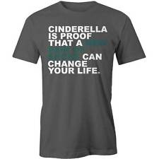 Cinderella Is Proof That A New Pair Of Shoes T-Shirt Can Change Your Life Funny