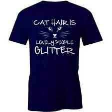 Cat Hair Lonely People Glitter T-Shirt Funny Lady Woman Feline Tee New