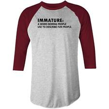 Immature A Word Boring People Use To Describe Fun People Raglan T-shirt AS Colou
