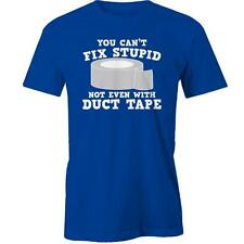 You Cant Fix Stupid Not Even With Duct Tape T-Shirt Funny Rude Humour Joke Tee N
