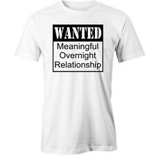 Wanted Meaningful Overnight Relationship T-Shirt Funny Player Tinder Single Dati
