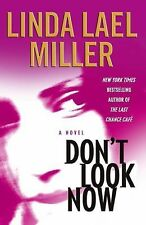 Don't Look Now by Linda Lael Miller (2003, Hardcover)PB