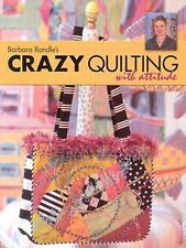 Barbara Randle's Crazy Quilting With Attitude Book Trade Paper 2003