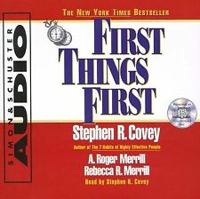 First Things First by A. Roger Merrill, Stephen R. Covey and Rebecca R....