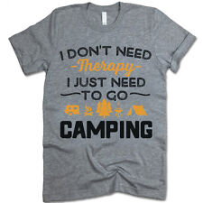 Camping Shirt. I Don't Need Therapy I Just Need To Go Camping. Unisex Fit Shirt.