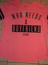 "VICTORIAS SECRET PINK ""WHO NEEDS A BOYFRIEND"" ""PINK"" SCOOPNECK TEE NWT"