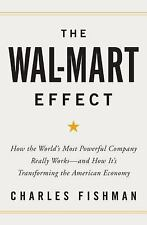 The Wal-Mart Effect : How the World's Most Powerful Company Really Works--And Ho