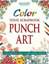 Color Your Scrapbook Punch Art: Fun and Easy Ways to Add Realistic Detail! NEW