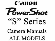 Canon Powershot Camera User Guide Instruction Manual (ALL S MODELS)