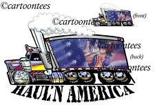 Big Rig Semi Truck Mens Haul'n America Tshirt 9067 USA Peterbilt automotive art