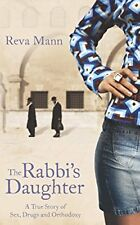 The Rabbis Daughter: Sex, Drugs and Orthodoxy, Reva Mann, Used; Very Good Book