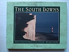 The South Downs: Travels Through White Cliff Country (Classic Country Companions