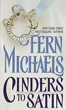 Cinders to Satin by Fern Michaels ***Like New***paperback BC80