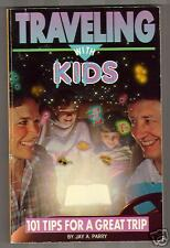 Traveling with Kids by Jay A. Parry (1989)