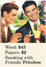 Weed Paper Smoking with Friends Priceless Marijuana Pot Funny Poster Print Wall