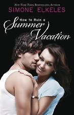 How to Ruin a Summer Vacation Novel: How to Ruin a Summer Vacation 1 by Simone …