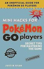 Mini Hacks for Pokémon GO Players : Secret Tips for Mastering the Game by Justi…