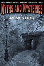 Myths and Mysteries of New York : True Stories of the Unsolved and...
