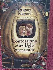 CONFESSIONS OF A UGLY STEPSISTER by Gregory Maguire