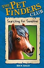 6. Searching For Sunshine (Pet Finders Club), Baglio, Ben, Used; Good Book