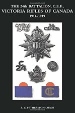 The 24th Battalion C.E.F. Victoria Rifles of Canada 1914-1919 Anglais 380 pages