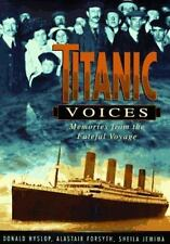 Titanic Voices: Memories from the Fateful Voyage Forsyth, Alastair Hardcover