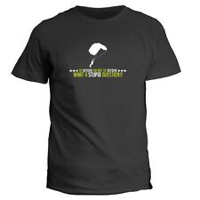 To Skydiving or not to Skydiving, what a stupid question!! T-shirt
