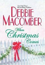 When Christmas Comes Macomber, Debbie Hardcover