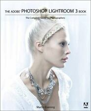 The Adobe Photoshop Lightroom 3 Book: The Complete Guide for Photographers Mart
