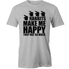 Rabbit Make Me Happy - you not so much T-Shirt rabbits