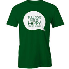BULLDOGS Make Me Happy - You, Not So Much T-Shirt dog Animal