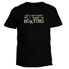 I DON'T NEED THERAPHY ALL I NEED IS Boating T-shirt